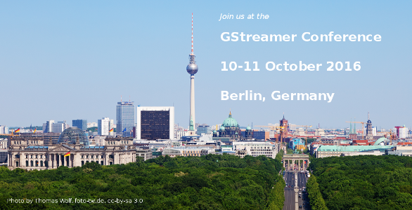 GStreamer Conference 2016 Berlin