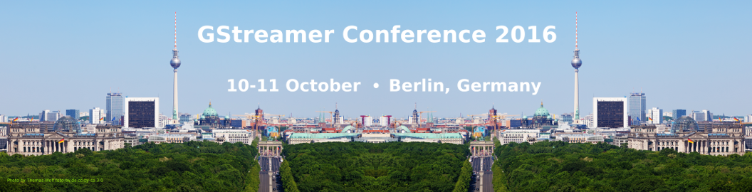 GStreamer Conference 2016 Banner (Photo by Thomas Wolf foto-tw.de)
